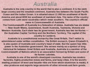 Australia Australia is the only country in the world that is also a continent