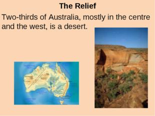 The Relief Two-thirds of Australia, mostly in the centre and the west, is a d