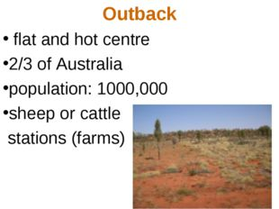 Outback flat and hot centre 2/3 of Australia population: 1000,000 sheep or ca