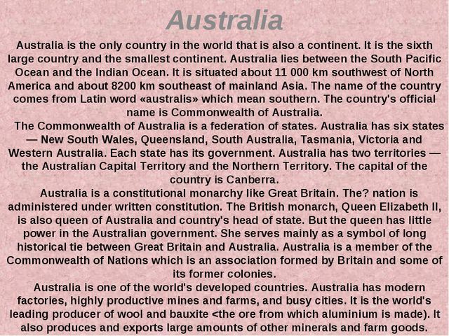 Australia Australia is the only country in the world that is also a continent...