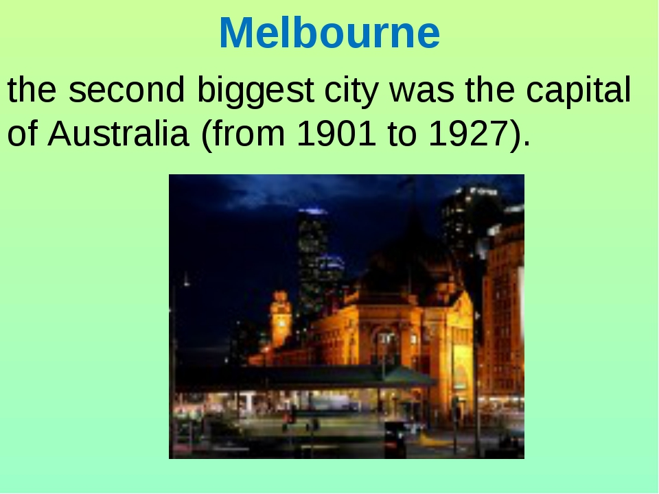 Melbourne the second biggest city was the capital of Australia (from 1901 to...