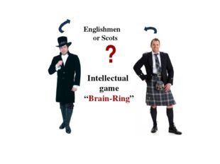 "Englishmen or Scots Intellectual game ""Brain-Ring"" ?"