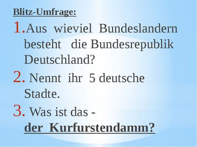 Blitz-Umfrage: Aus wieviel Bundeslandern besteht die Bundesrepublik Deutschla...