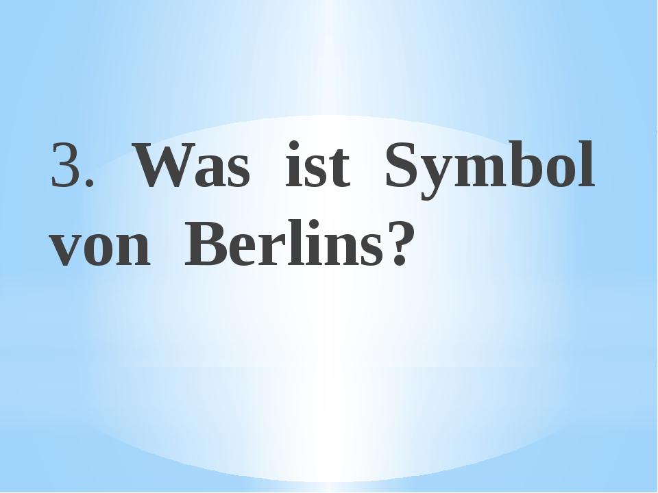 3. Was ist Symbol von Berlins?