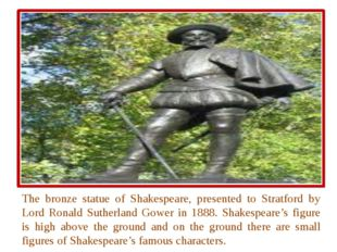 The bronze statue of Shakespeare, presented to Stratford by Lord Ronald Suth
