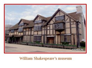 William Shakespeare's museum