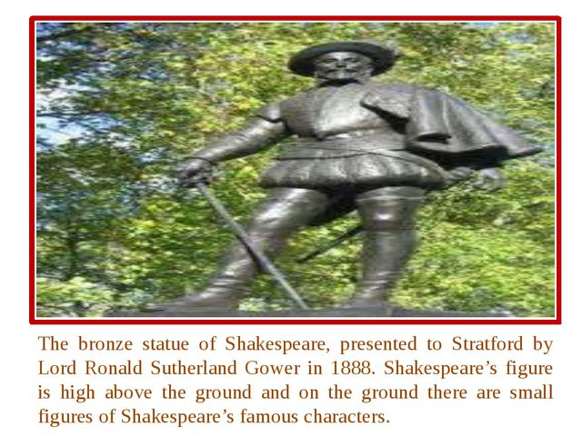 The bronze statue of Shakespeare, presented to Stratford by Lord Ronald Suth...