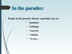 In the parades: People in the parades throus vegetables sun as : *potatoes *c