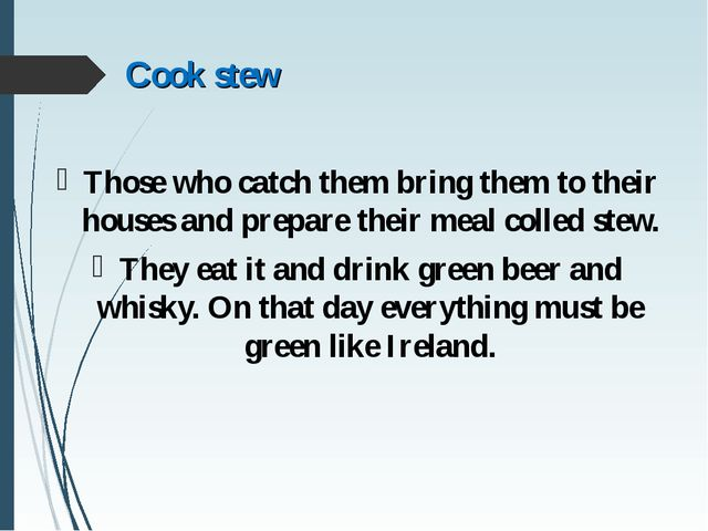 Cook stew Those who catch them bring them to their houses and prepare their m...