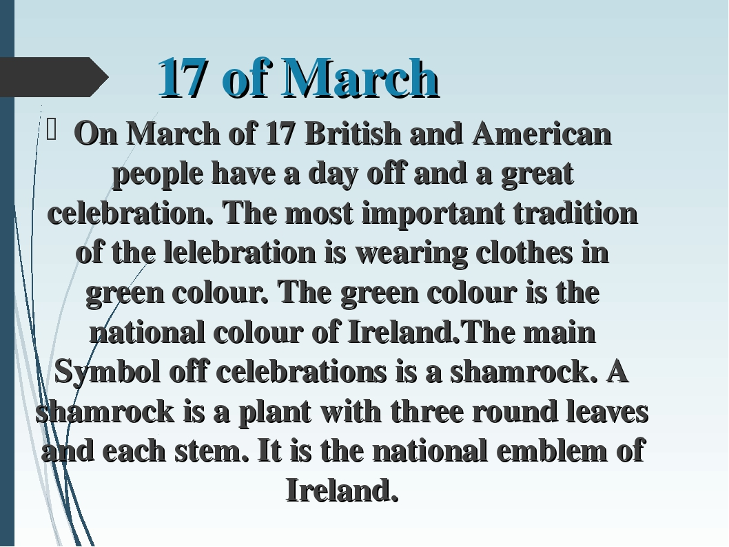 17 of March On March of 17 British and American people have a day off and a g...