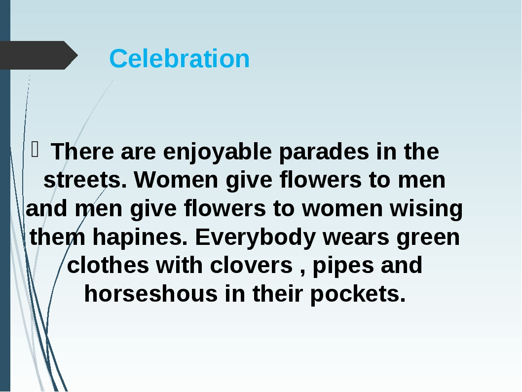 Celebration There are enjoyable parades in the streets. Women give flowers to...
