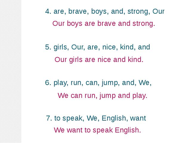 4. are, brave, boys, and, strong, Our 5. girls, Our, are, nice, kind, and 6....