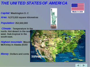 THE UNITED STATES OF AMERICA  Capital: Washington D. C Area : 9,