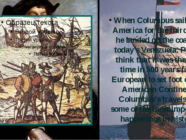 When Columbus sailed to America for the third time he landed on the coast of...
