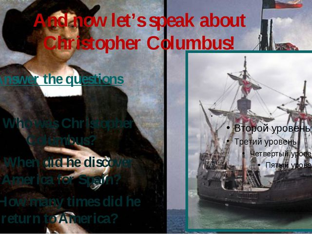 And now let's speak about Christopher Columbus! Answer the questions 1) Who w...