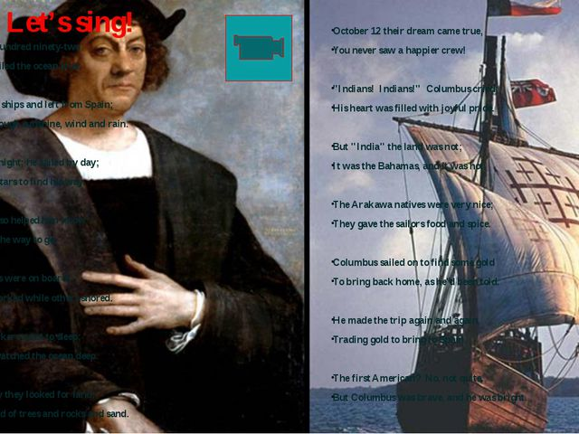 In fourteen hundred ninety-two Columbus sailed the ocean blue. He had three s...
