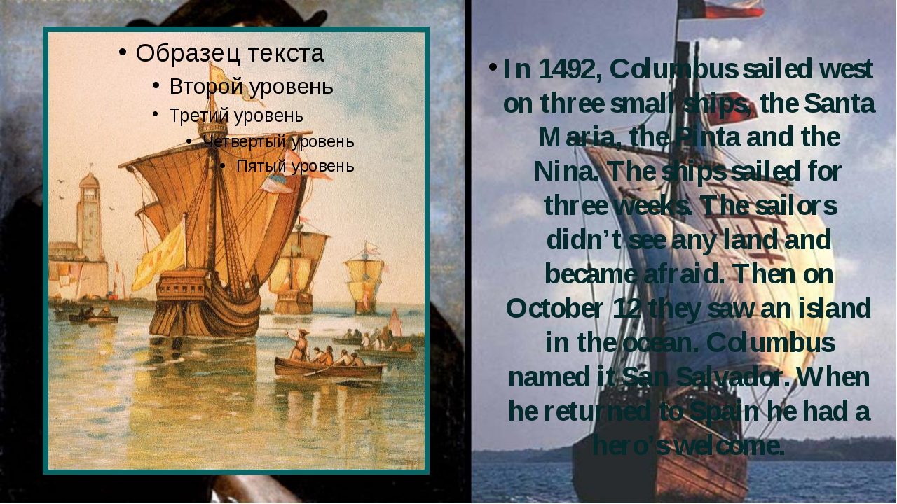 In 1492, Columbus sailed west on three small ships, the Santa Maria, the Pint...