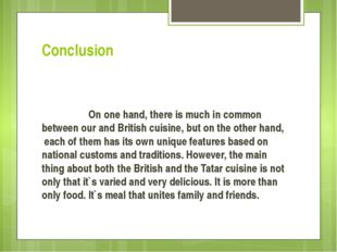 Conclusion   On one hand, there is much in common between our and British cui