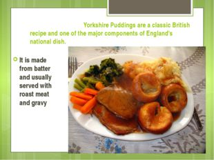 Yorkshire Puddings are a classic British recipe and one of the major compone