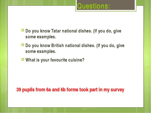 Questions: Do you know Tatar national dishes. (If you do, give some examples....