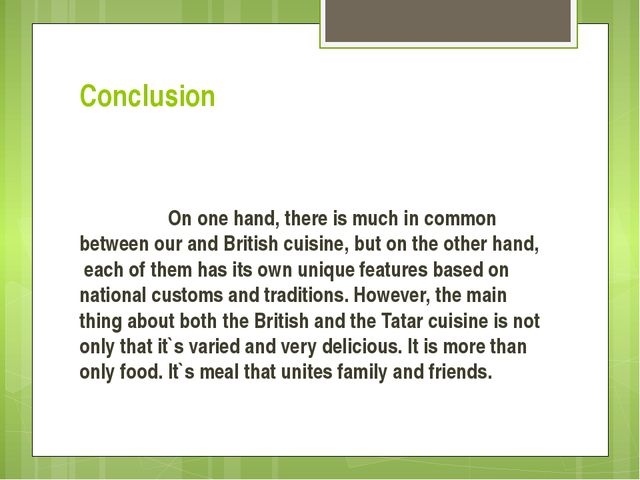 Conclusion   On one hand, there is much in common between our and British cui...