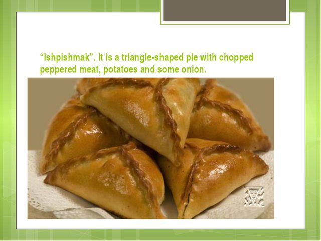 """Ishpishmak"". It is a triangle-shaped pie with chopped peppered meat, potatoe..."