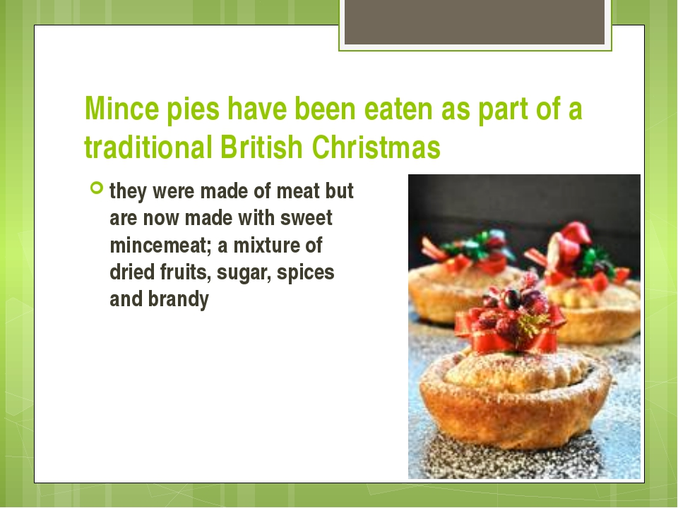 Mince pies have been eaten as part of a traditional British Christmas they we...