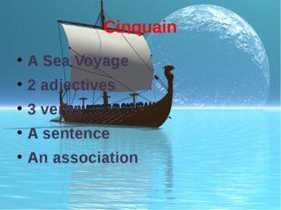 Cinquain A Sea Voyage 2 adjectives 3 verbs A sentence An association