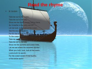 Read the rhyme M. Goldish Take me out to the ocean, Take me out to thesea, S