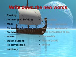 Write down the new words Floating Ten-storeyed building Main To depend on To
