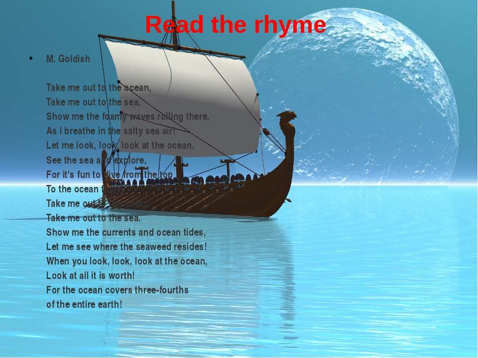 Read the rhyme M. Goldish Take me out to the ocean, Take me out to thesea, S...