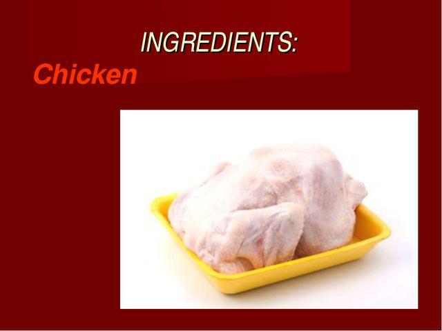 INGREDIENTS: Chicken