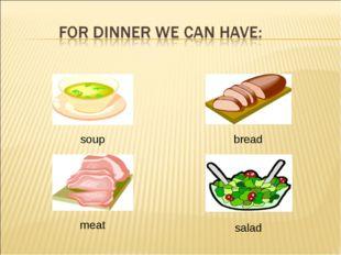 soup bread meat salad