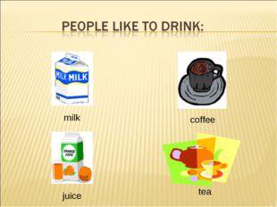 milk coffee juice tea