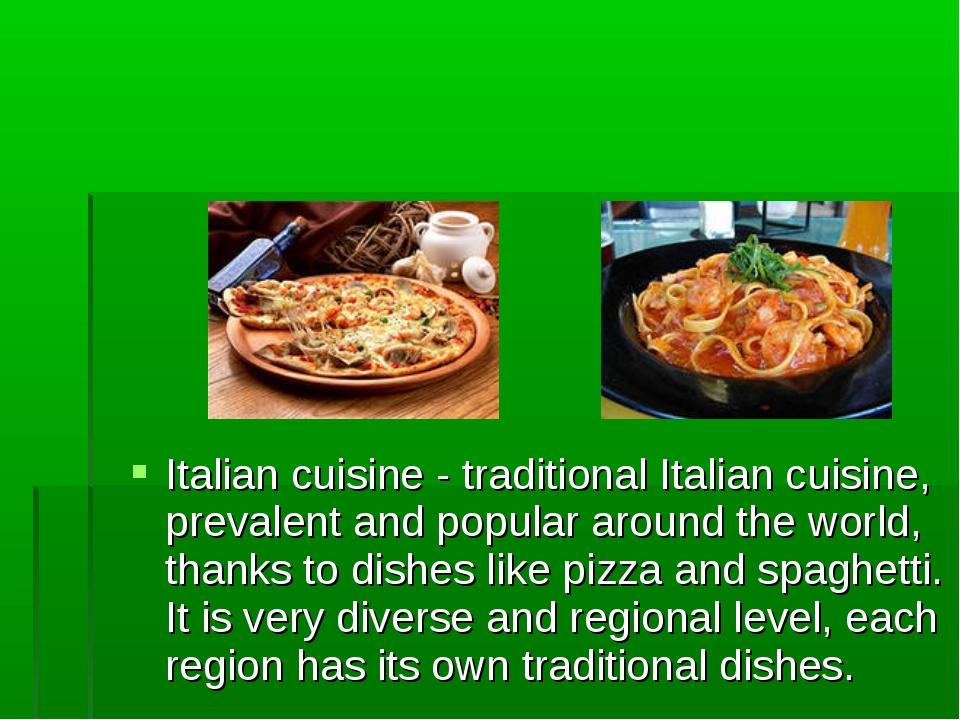 Italian cuisine - traditional Italian cuisine, prevalent and popular around t...
