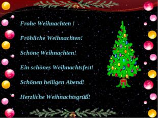 Frohe Weihnachten ! Fröhliche Weihnachten! Schöne Weihnachten! Ein schönes We