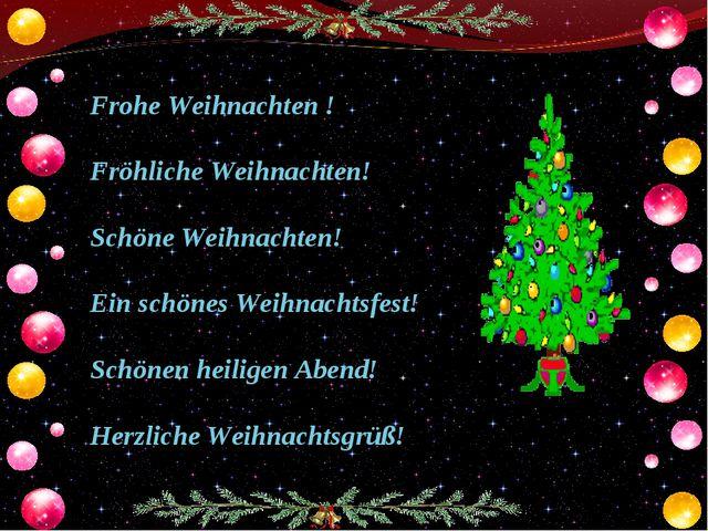 Frohe Weihnachten ! Fröhliche Weihnachten! Schöne Weihnachten! Ein schönes We...