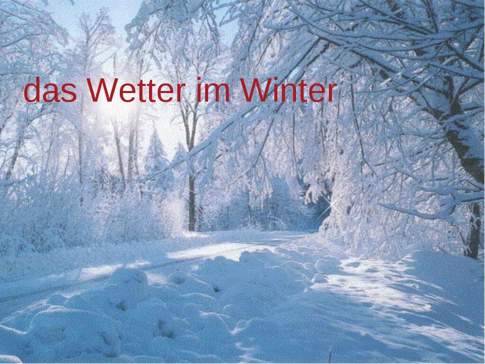 das Wetter im Winter