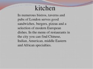 kitchen In numerous bistros, taverns and pubs of London serves good sandwiche