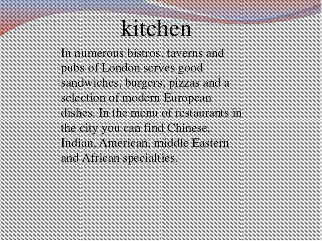 kitchen In numerous bistros, taverns and pubs of London serves good sandwiche...