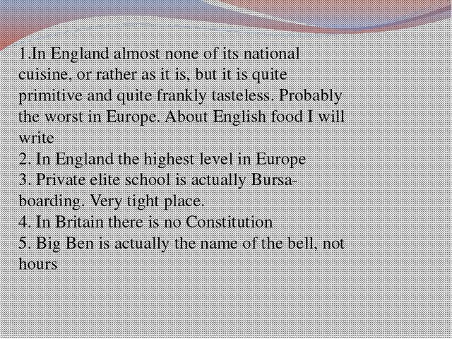 1.In England almost none of its national cuisine, or rather as it is, but it...