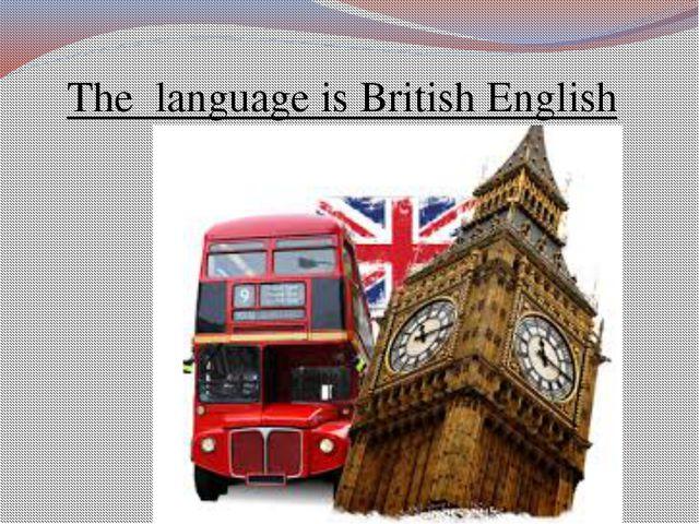 The language is British English