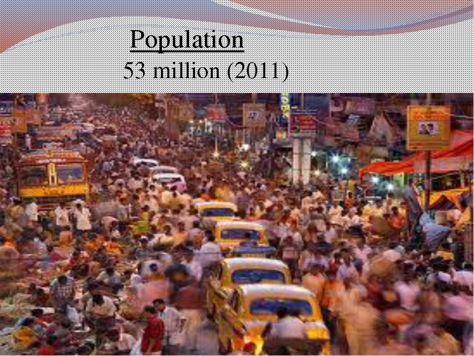 53 million (2011) Population