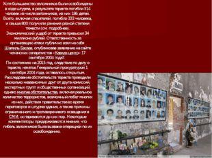 Хотя большинство заложников были освобождены в ходе штурма, в результате тера