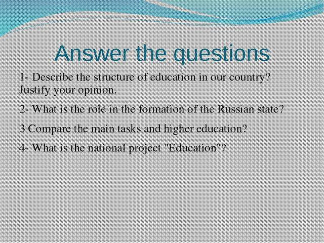 Answer the questions 1- Describe the structure of education in our country? J...