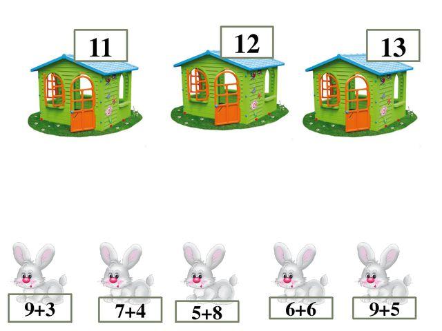 11 12 13 9+3 7+4 5+8 6+6 9+5