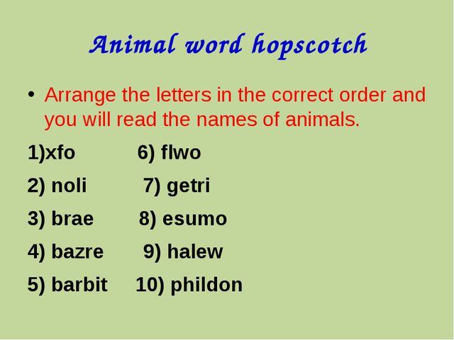 Animal word hopscotch Arrange the letters in the correct order and you will r...