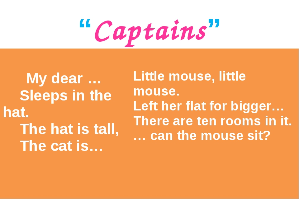 """""""Captains"""" My dear … Sleeps in the hat. The hat is tall, The cat is…  Little..."""