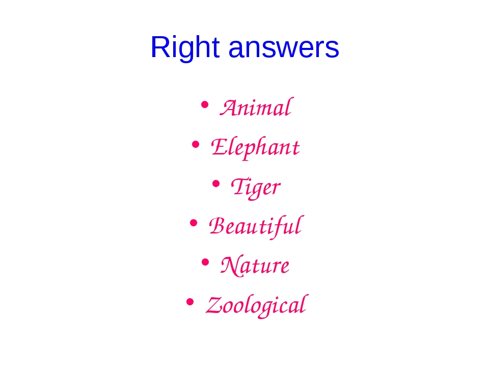 Right answers Animal Elephant Tiger Beautiful Nature Zoological