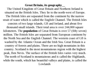 Great Britain, its geography The United Kingdom of Great Britain and Northern